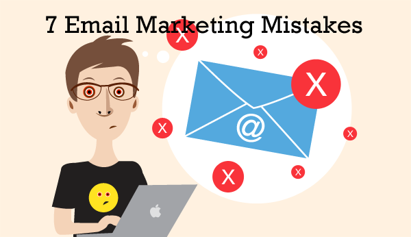 7 Email Marketing Mistakes- You must avoid